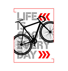 typography life is cool everyday bicycles vector image
