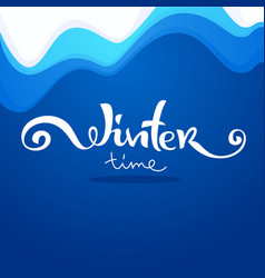 Winter time abstract bckground with lettering vector
