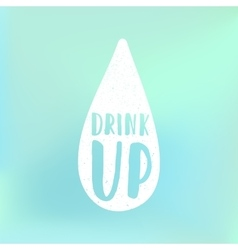 Drink up motivational poster vector