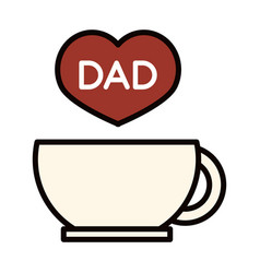 Happy fathers day coffee cup heart dad love vector