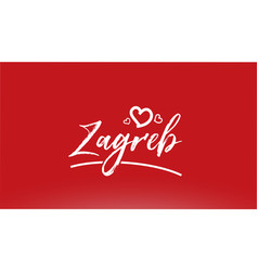Zagreb white city hand written text with heart vector