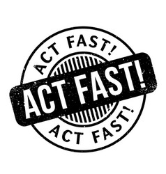 Act fast rubber stamp vector