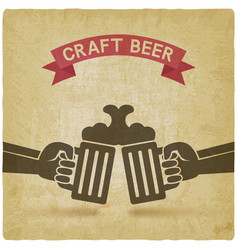 Craft beer banner hands with beer mugs vector