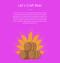 lets craft beer poster wooden barrels with beers vector image
