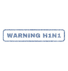 Warning h1n1 textile stamp vector