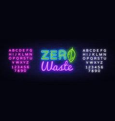 zero waste neon text waste neon sign vector image