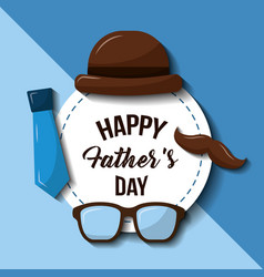 happy fathers day hat glasses mustache and necktie vector image