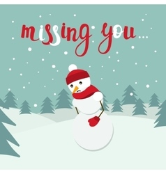 Snowman card with Missing you lettering vector image
