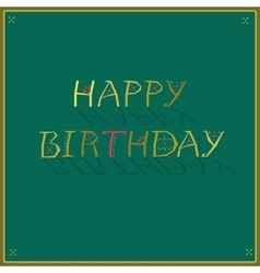 Happy Birthday Artistic font Greeting card vector image vector image
