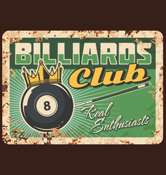 Billiards club rusty metal plate vintage tin sign vector