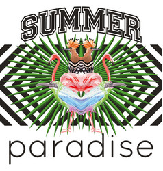 slogan summer paradise tropical birds and leaves vector image