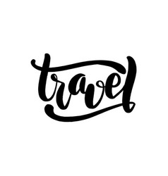 travel handwritten lettering card typographic vector image