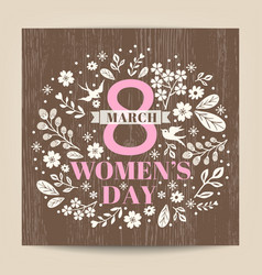 Womens day greeting with floral on wood texture vector