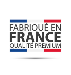 made in france premium quality vector image