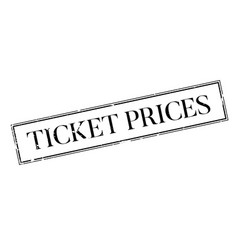 Ticket prices rubber stamp vector