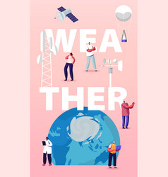 Meteorology concept tiny characters at huge earth vector