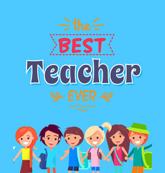 Best teacher ever poster vector
