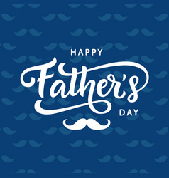happy fathers day poster badge with lettering vector image