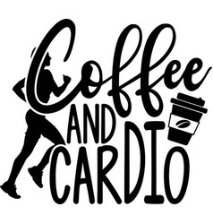 coffee and cardio on white background vector image