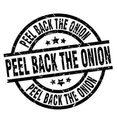 Peel back the onion round grunge black stamp vector