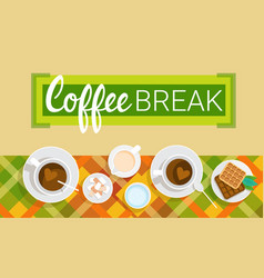 Coffee cup break breakfast drink beverage top view vector