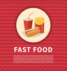 hot dog french fries and soda cup poster cute vector image