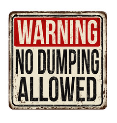 No dumping allowed vintage rusty metal sign vector