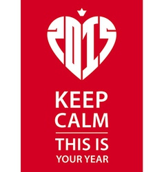 Keep calm poster with crown heart and new year vector image