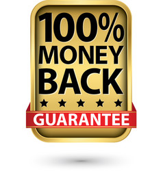100 money back guarantee golden sign vector image