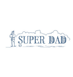 Super dad doodle horizontal poster with man hug vector