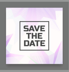 abstract save the date card vector image