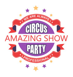 amazing circus show and party isolated icon vector image