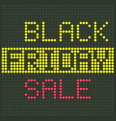 black friday sale poster led display alphabhet vector image