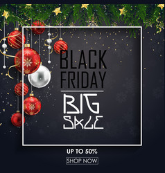 Black friday sale poster with red christmas balls vector