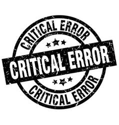 Critical error round grunge black stamp vector