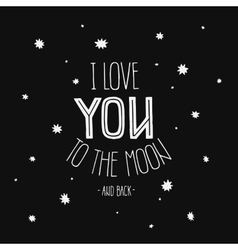 Lettering I Love you to the moon and back vector