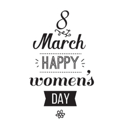 Eight march typographic design Happy womens day vector