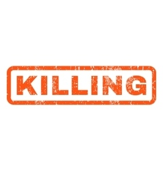 Killing Rubber Stamp vector