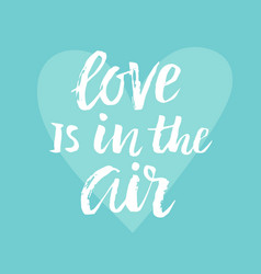 love is in the air valentines day card vector image