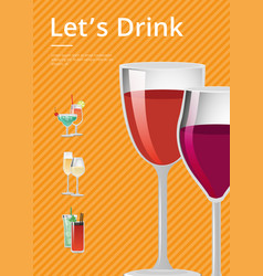 lets drink advertisement poster with glass of wine vector image