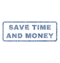 Save time and money textile stamp vector
