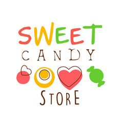 sweet candy store logo colorful hand drawn label vector image