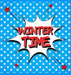 comic winter time wording concept vector image