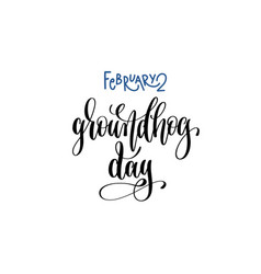 February 2 - groundhog day - hand lettering vector