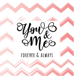 you and me lettering motivation poster vector image