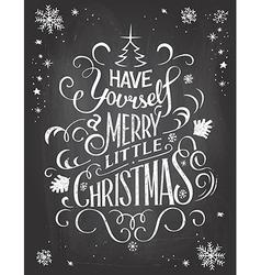Have yourself Christmas chalkboard vector image vector image
