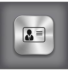 Identification card icon - metal app button vector image vector image