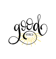 Hand lettering inspirational poster good vibes vector