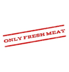 Only Fresh Meat Watermark Stamp vector