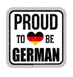 proud to be german sign or stamp vector image